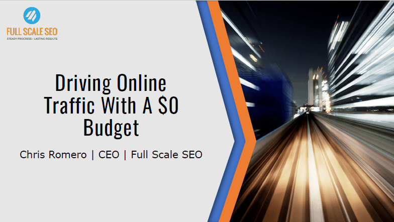 Driving Traffic With A $0 Budget | Free PDF Download | Full Scale SEO